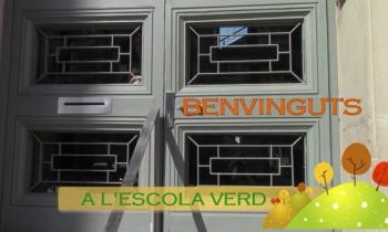 """""""Benvinguts a l'Escola Verd"""""""